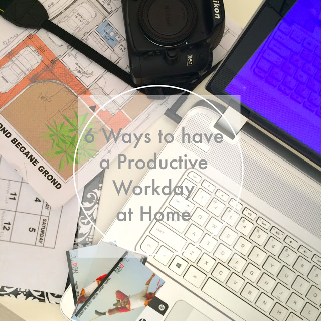 6 Ways to have a Productive Workday at Home